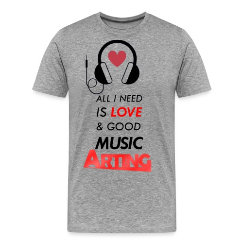 Solo necesitas amor y buena musica - Camiseta premium hombre