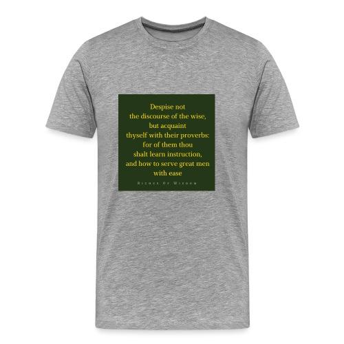 Despise not the discourse of the wise but acquain - Men's Premium T-Shirt