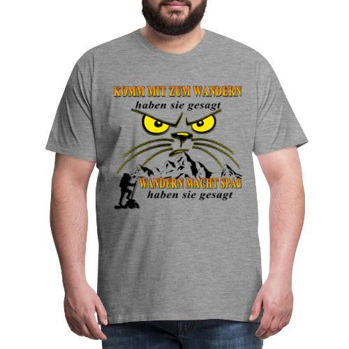 Wandern macht Spaß haben sie gesagt - Männer Premium T-Shirt
