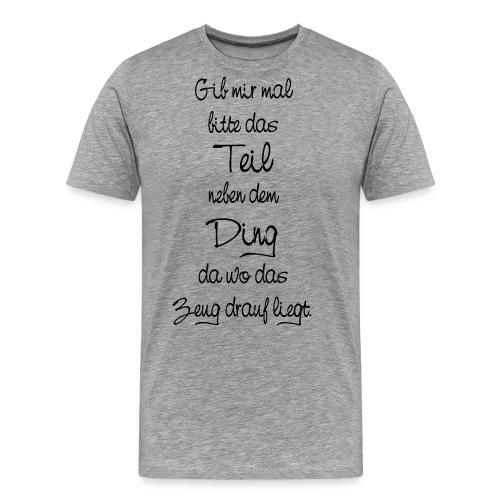 Teil Ding Zeug zertreut wirr reden - Null Ordnung - Männer Premium T-Shirt