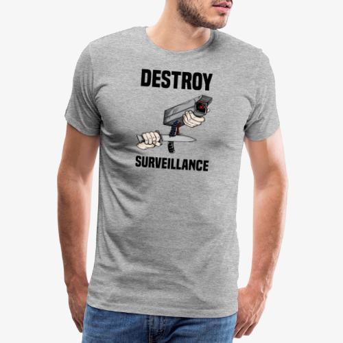 Destroy surveillance - T-shirt Premium Homme