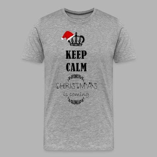 Keep Calm Christmas is coming! - Männer Premium T-Shirt