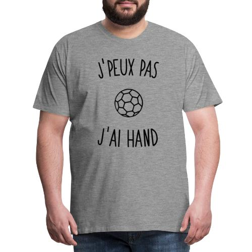 J'peux pas j'ai hand 1c - T-shirt Premium Homme