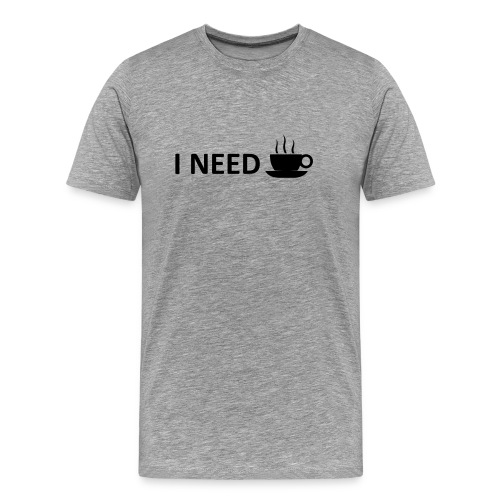 I need coffee - Men's Premium T-Shirt