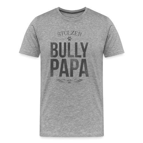 Stolzer Bullypapa - Männer Premium T-Shirt