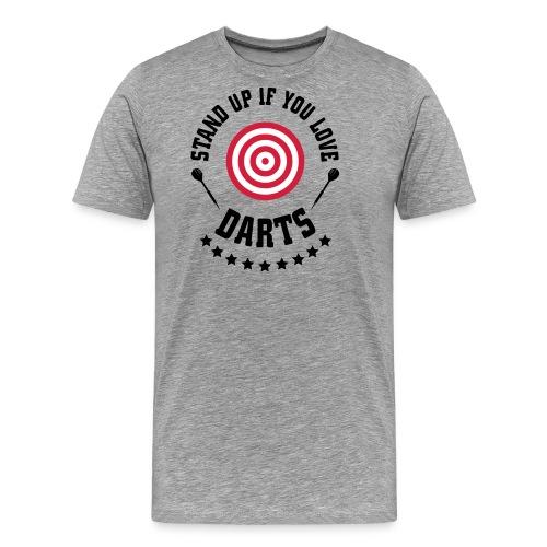 Stand Up If You Love The Darts - Männer Premium T-Shirt