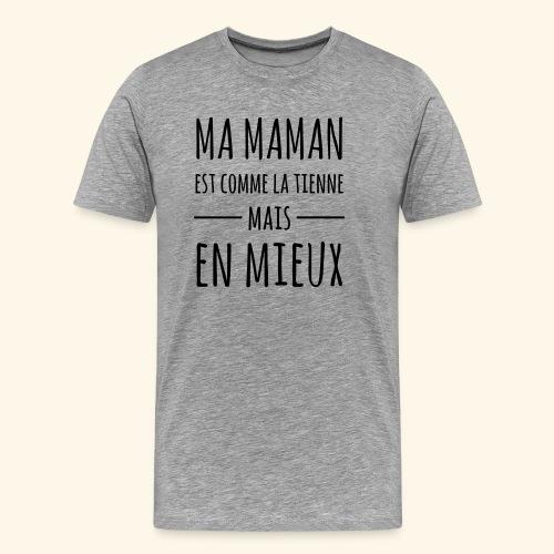 Maman en mieux - T-shirt Premium Homme