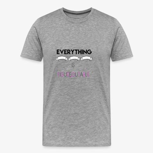 figureputable - Men's Premium T-Shirt