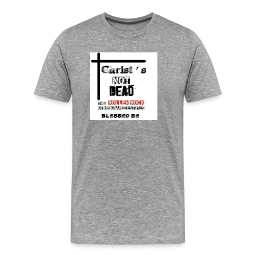 Christ's Not Dead - T-shirt Premium Homme