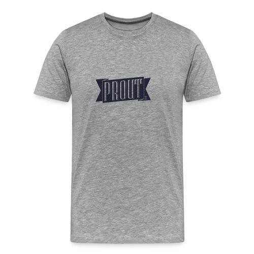 Marked PROUT - Men's Premium T-Shirt