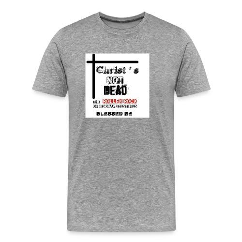 Christ's Not Dead - T-shirt Premium Homme