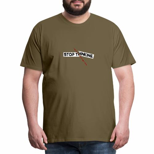 STOP THINKING Denken, blutiger Schnitt, Depression - Männer Premium T-Shirt