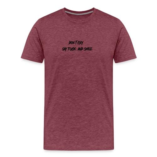 Dont cry - Miesten premium t-paita