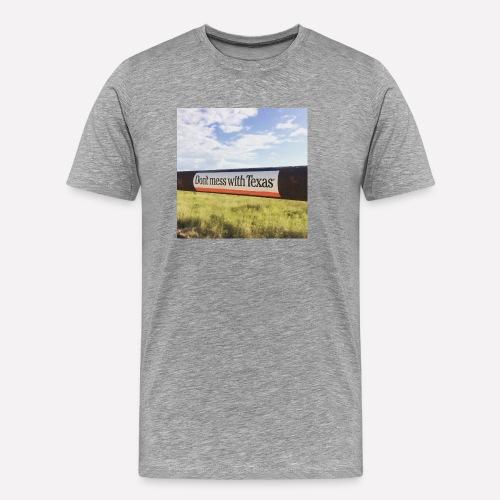 Dont Mess With Texas! - Men's Premium T-Shirt