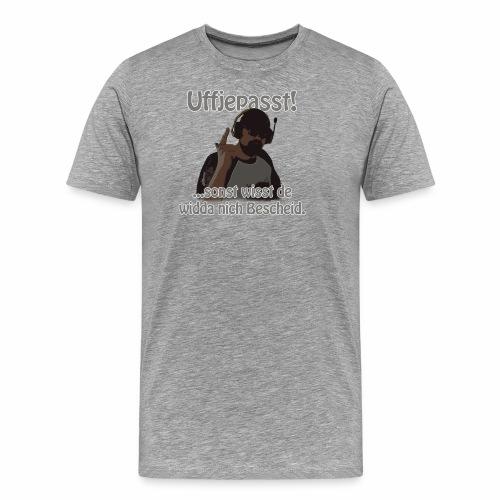 Uffjepasst v1 2560x - Männer Premium T-Shirt