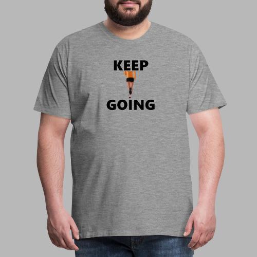 Keep going - Männer Premium T-Shirt