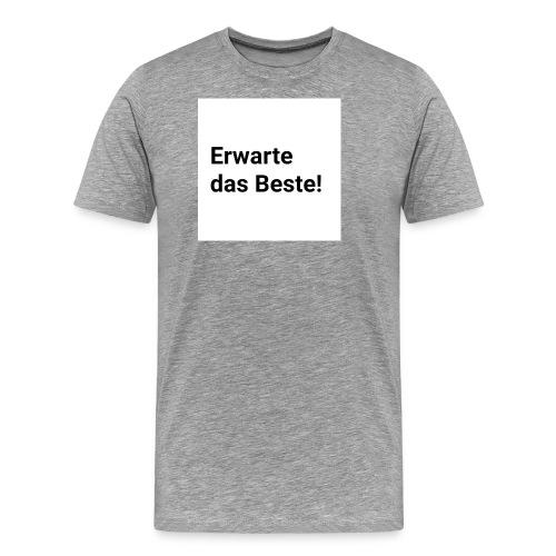 Erwarte das Beste! - Männer Premium T-Shirt