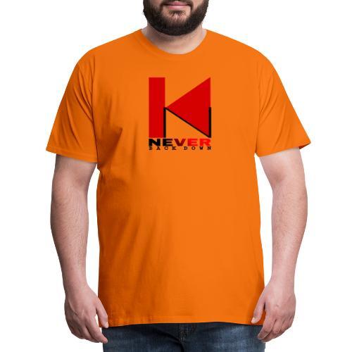 NEVER BACK DOWN - T-shirt Premium Homme