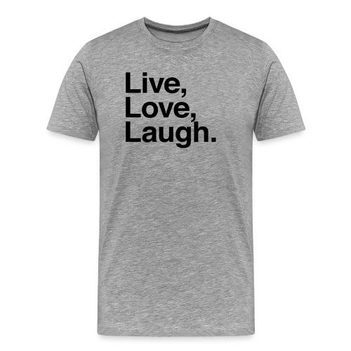 live love laugh - Men's Premium T-Shirt