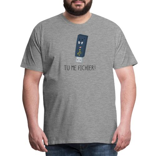 Tu me fichier ! - T-shirt Premium Homme