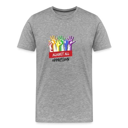 Against All Oppression - Mannen Premium T-shirt
