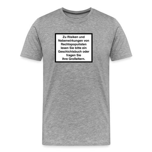 Risiken und Nebenwirkungen Bei Rechtspopulisten - Männer Premium T-Shirt