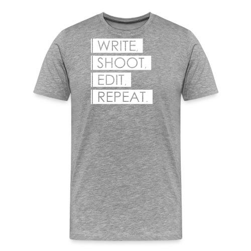 Write, Shoot, Edit, Repeat - Männer Premium T-Shirt