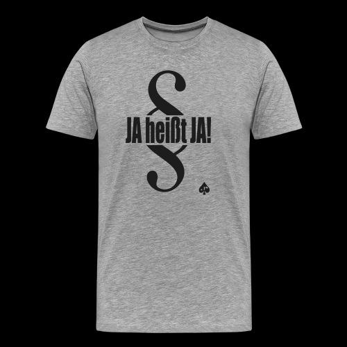 JA heißt JA! - Männer Premium T-Shirt