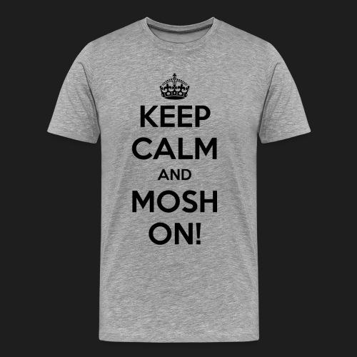KEEP CALM AND MOSH ON! - Maglietta Premium da uomo