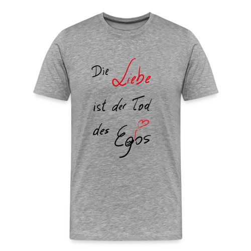 Die Liebe ist der Tod des Egos - Männer Premium T-Shirt