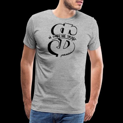In cash we trust - Mannen Premium T-shirt