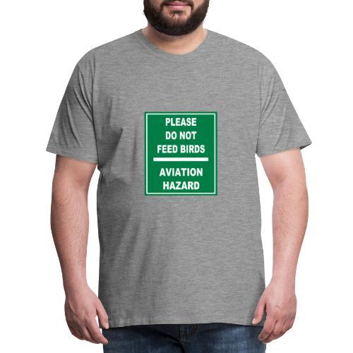 DoNotFeedBirds Sign - Men's Premium T-Shirt