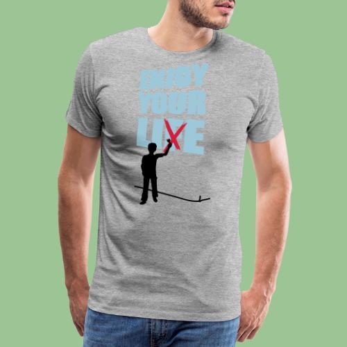 Enjoy Your Li(f)e Shirt Spruch - Männer Premium T-Shirt