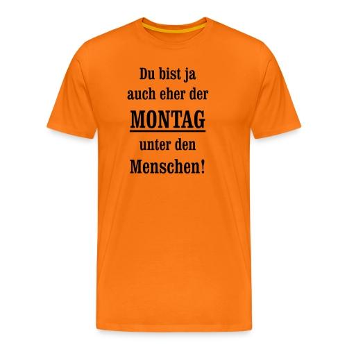 Montag antriebslos kein Wochenende mehr null Bock - Männer Premium T-Shirt