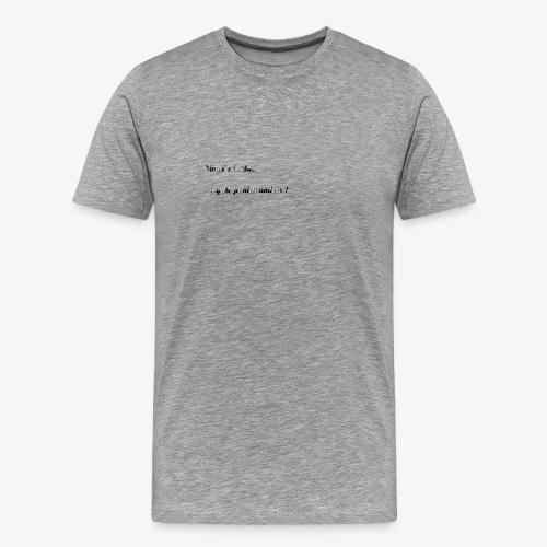 Nimm´s leicht... - Männer Premium T-Shirt