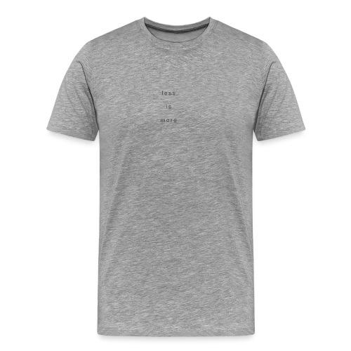 less is more + - Männer Premium T-Shirt