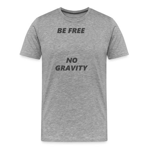 BE FREE NO GRAVITY - T-shirt Premium Homme