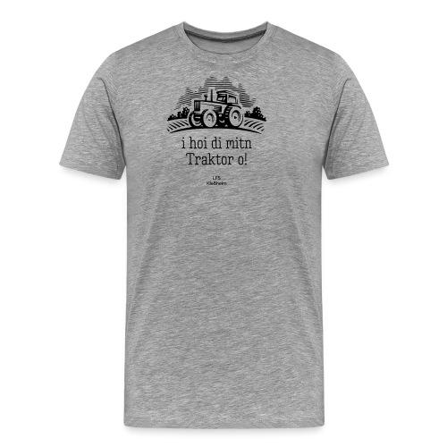 I hoi di mitn Traktor o - Männer Premium T-Shirt