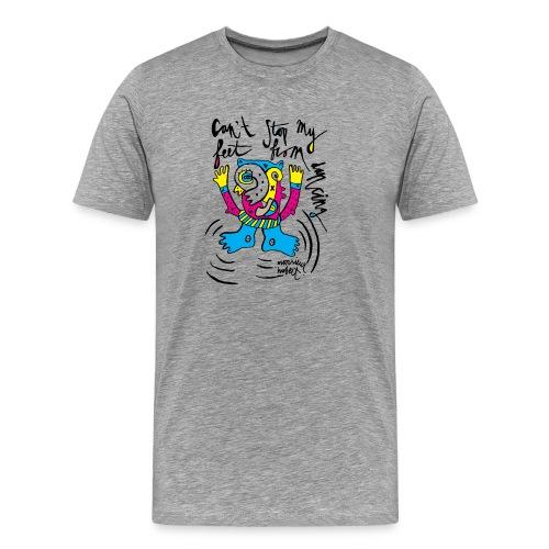 can't stop my feet - Mannen Premium T-shirt