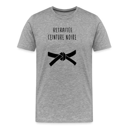 RETRAITEE CEINTURE NOIRE - T-shirt Premium Homme