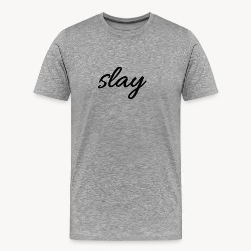SLAY - Miesten premium t-paita