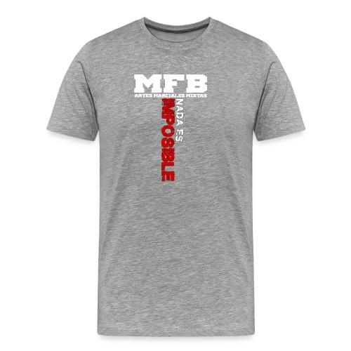 MFB NADA ES IMPOSIBLE - Camiseta premium hombre
