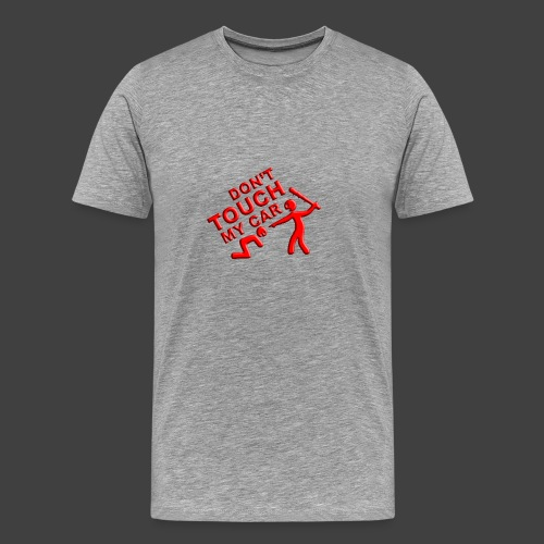 dont touch my car png - T-shirt Premium Homme