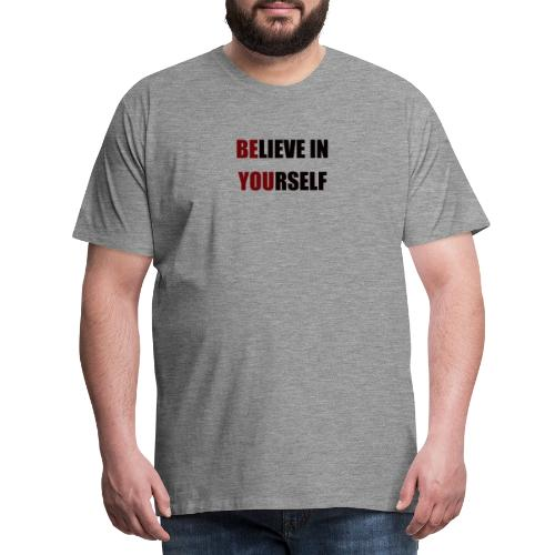 Believe in Yourself - Camiseta premium hombre