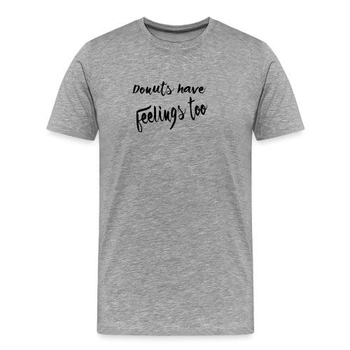 Donuts have feelings too - Men's Premium T-Shirt