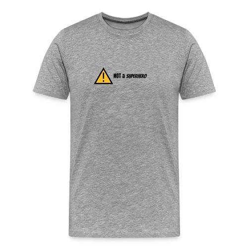 not a superhero - T-shirt Premium Homme