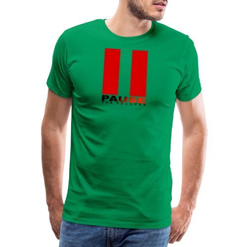 PAUSE THE FAILURE - T-shirt Premium Homme