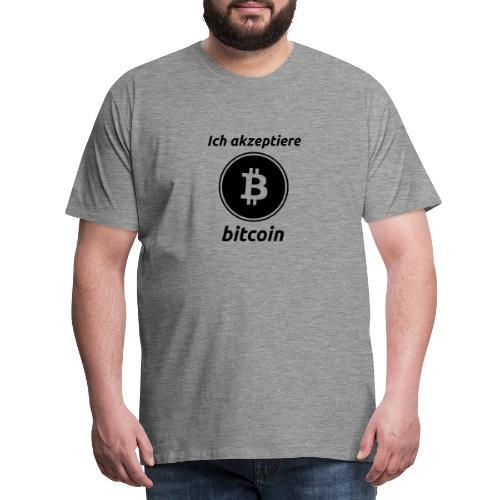 Ich akzeptiere Bitcoin - Männer Premium T-Shirt