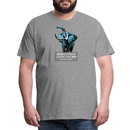 Mein Elfenbein gehört nur mir! - Männer Premium T-Shirt