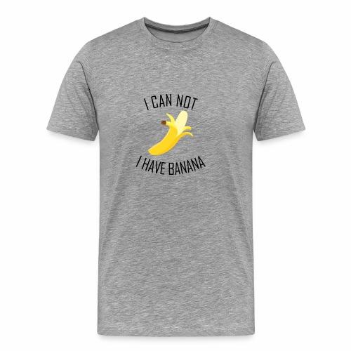 J'peux pas j'ai Banane - Version anglaise - T-shirt Premium Homme